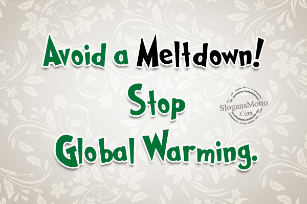 Slogans About Global Warming Page 2