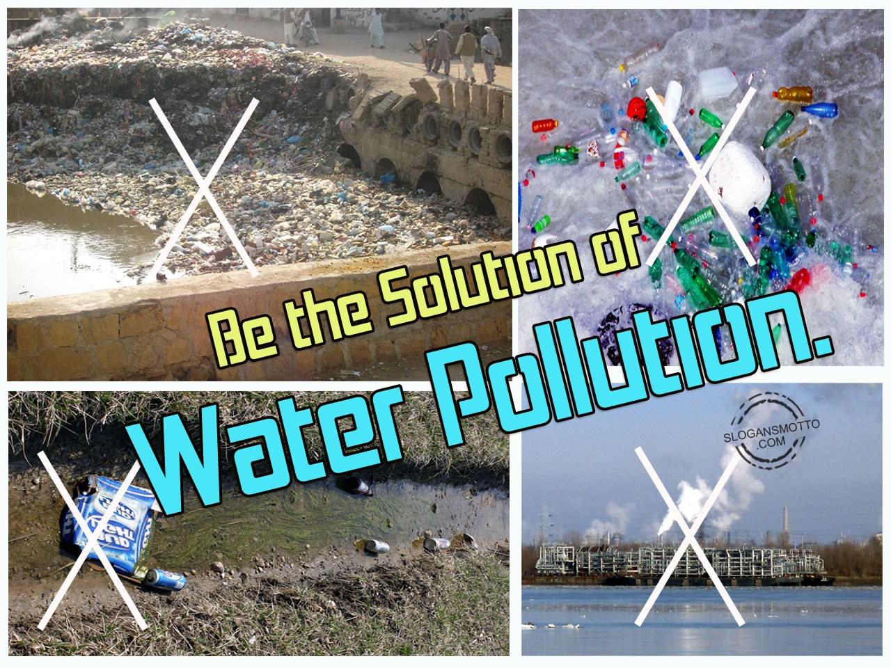 slogans in water pollution Pollution slogans (प्रदूषण घोषवाक्य) in marathi  this slogan was submitted by kadamkl  water slogans (पाणी .