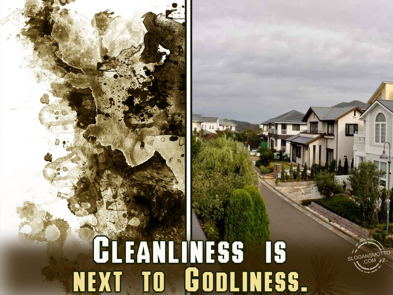 write an essay on cleanliness is next to godliness Cleanliness is next to godliness originated in the medieval era when a man was going to get knighted, they made him bath and wear a white robe, in the bible it gives specific instructions to bath.