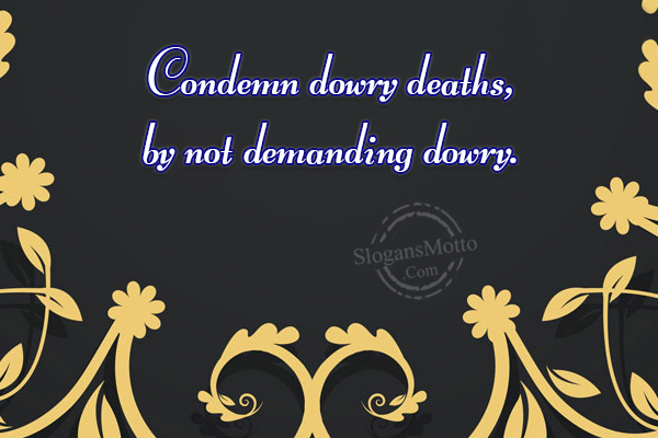 best slogans on dowry system