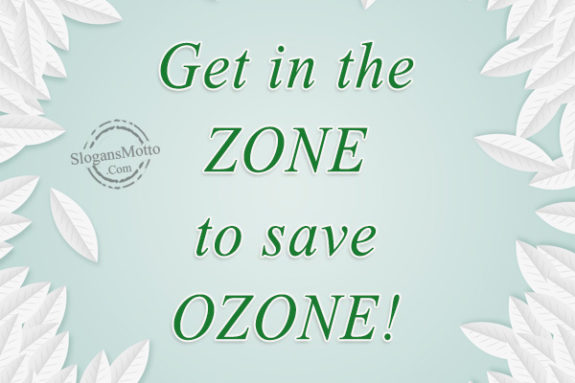 slogans on protection of ozone Slogan for ozone protection we also have slogan for ozone protection quotes and sayings related to slogan for ozone protection.