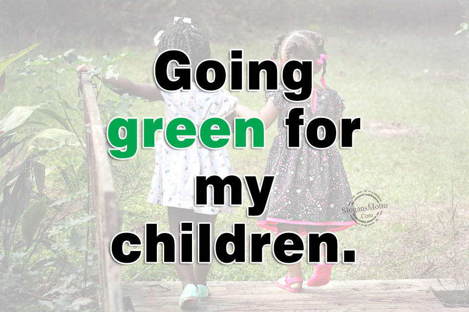 Go Green Slogans - Page 6