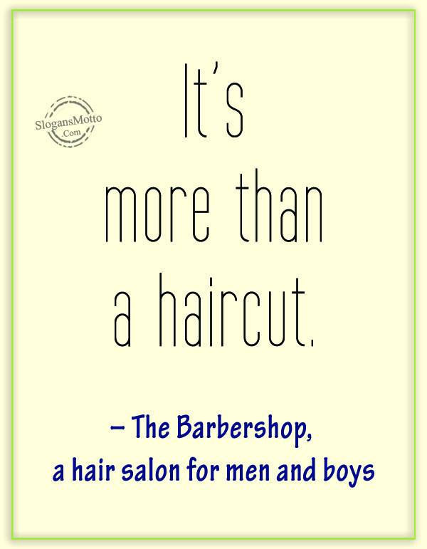 Business slogans page 48 for The barbershop a hair salon for men