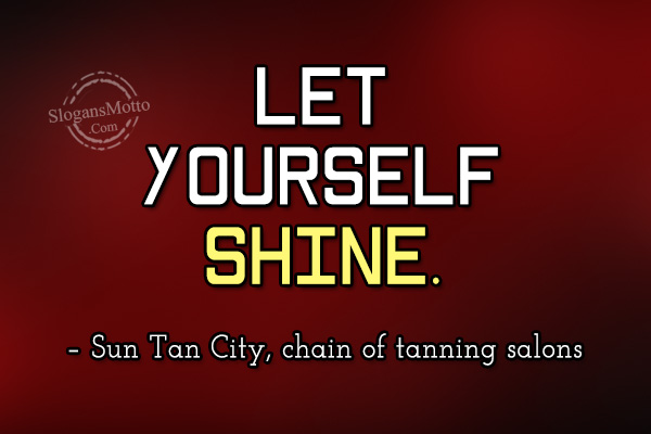 Let Yourself Shine Sun Tan City Chain Of Tanning Salons