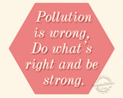 land pollution slogans I want to make a poster with a slogan on it and i am not getting any slogan to write on my poster so i wanted a eye catchy slogan.