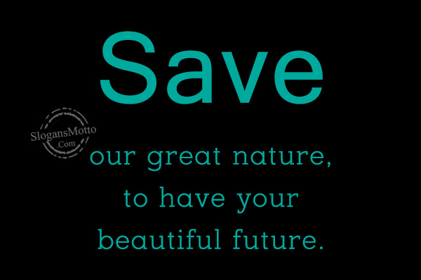 Beautiful Slogans On Nature