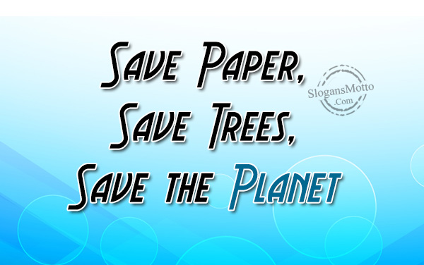 save paper save the planet essay We will write a custom essay sample on save our planet specifically for you for only $1638 $139/page  save paper save the planet  go green and save the earth.