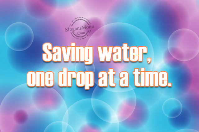 a single drop of water can save life Every single day, even when the sun is shining on you, vast amounts of water are falling as rain all over earth  water: h2o = life was supported by a generous .