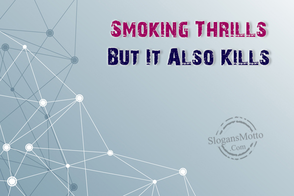 """smoking thrills but kills Whiplash: there is no proof that smoking kills  where gandhi claimed there were no """"indian studies"""" done to prove smoking was injurious  adrian thrills:."""