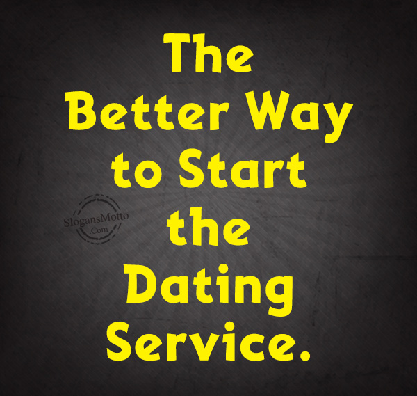 Funny dating service slogans
