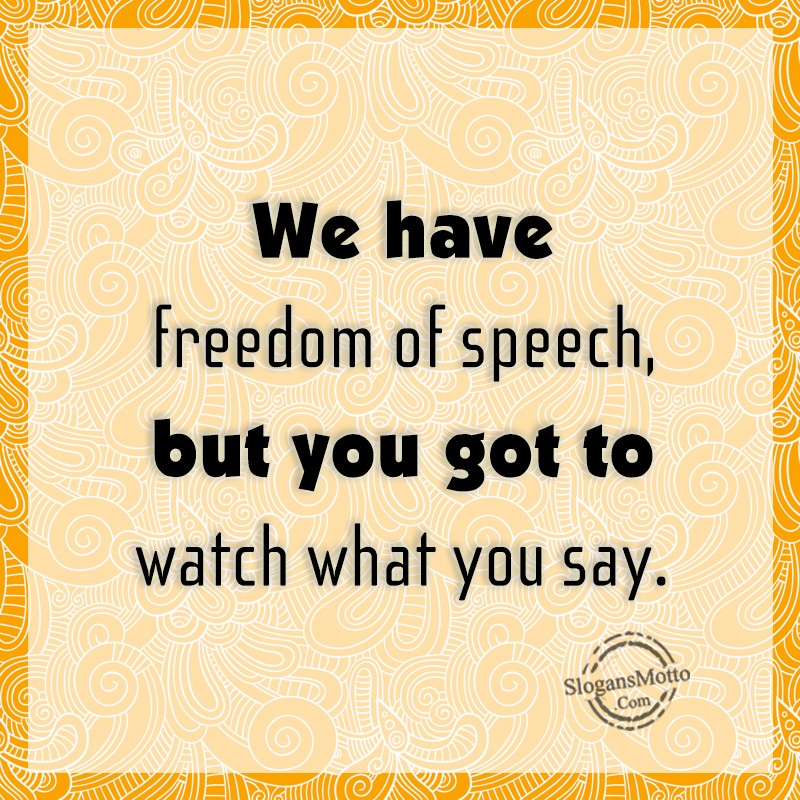 have we really got freedom The first amendment of the constitution gives us the freedom of speech, yet in today's society, i question if we really have it it seems that everyday something is said on the news or posted on social media that offends someone.